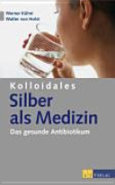 Kolloidales Silber als Medizin