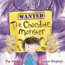 Chocolate Monster : watch, and close all cupboard doors. no chocolate...