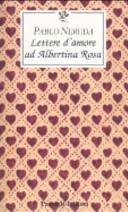 Lettere d amore ad Albertina Rosa