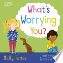 What s worrying you
