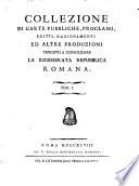 Collezione di carte pubbliche  proclami  editti  ragionamenti ed altre produzioni tendenti a consolidare la rigenerata Repubblica Romana