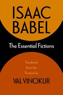The Essential Fictions Seventy Three Of Isaac Babel S Finest Short Stories Including