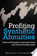 Profiting with Synthetic Annuities