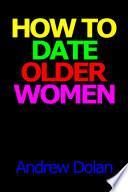 How to Date Older Women