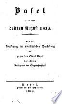 Basel seit dem 3. August 1833. (von G. v. B.) Auch als Fortsetzung der übersichtlichen Darstellung des gegen den Stand Basel beobachteten Verfahrens der Eidgenossenschaft