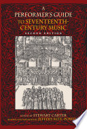 A Performer s Guide to Seventeenth Century Music