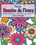 Facile Dessins de Fleurs Livre de Coloriage Pour Les Adultes