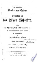 Des ehrwürdigen Martin von Cochem Erklärung des heiligen Messopfers
