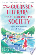 The Guernsey Literary And Potato Peel Pie Society : million copies worldwide - now a major...