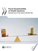 Fiscal Sustainability Of Health Systems Bridging Health And Finance Perspectives