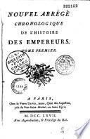 Nouvel abrégé chronologique de l'histoire des empereurs
