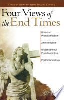 Four Views Of The End Times : times leading up to the...