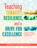 Teaching Tenacity Resilience And A Drive For Excellence