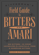 Bitterman s Field Guide to Bitters and Amari