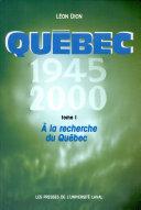 Québec, 1945-2000: A la recherche du Québec Book