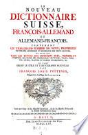 Le nouveau dictionnaire Suisse francois allemand et allemande francois  etc     Basle  Rodolphe 1754