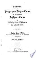 Handbuch der Prager priv. Bürger-Corps und der gesammten Schützen-Corps im Königreiche Böhmen für das Jahr 1847