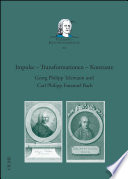 Impulse – Transformationen – Kontraste. Georg Philipp Telemann und Carl Philipp Emanuel Bach