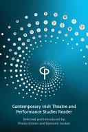 Contemporary Irish Theatre and Performance Studies Reader