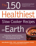 download ebook the 150 healthiest slow cooker recipes on earth pdf epub