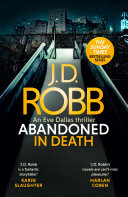 Abandoned in Death: An Eve Dallas thriller (In Death 54)