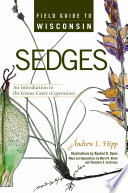 Field Guide to Wisconsin Sedges Important Plant Families With Almost Two Hundred Species