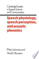 Speech Physiology  Speech Perception  and Acoustic Phonetics