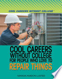 Cool Careers Without College for People Who Love to Repair Things