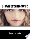 Brown Eyed Hot Wife