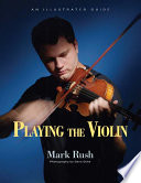 Playing the Violin Rush Systematically Builds The Fundamentals