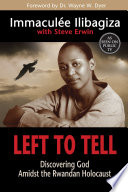 Left to Tell With A New Afterword By Immaculee In Which