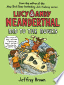 Lucy   Andy Neanderthal  Bad to the Bones