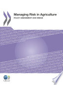 Managing Risk in Agriculture Policy Assessment and Design