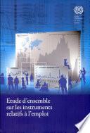 Etude d ensemble sur les instruments relatifs    l emploi    la lumi  re de la D  claration de 2008 sur la justice sociale pour une mondialisation   quitable