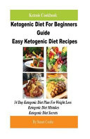 Ketosis Cookbook  Ketogenic Diet for Beginners Guide Easy Ketogenic Diet Recipes