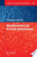 Metaheuristics for Bi level Optimization