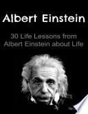 Albert Einstein: 30 Life Lessons from Albert Einstein about Life