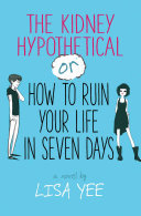 The Kidney Hypothetical  Or  How to Ruin Your Life in Seven Days