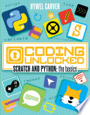 Coding Unlocked Scratch And Python The Basics