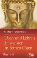 Leben und Lehren der Meister im Fernen Osten. Band 4-5