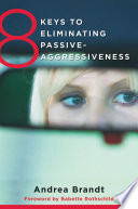8 Keys to Eliminating Passive-Aggressiveness (8 Keys to Mental Health) Book Cover