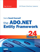 Sams Teach Yourself the ADO NET Entity Framework in 24 Hours