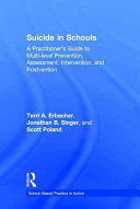 Suicide, Youth, and Schools: The Practitioner's Guide to Multi-Level Prevention, Assessment, Intervention, and Postvention
