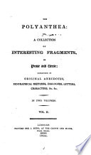 The Polyanthea: Or, A Collection Of Interesting Fragments, In Prose And Verse: : ...