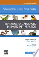 Technological Advances In Exotic Pet Practice An Issue Of Veterinary Clinics Of North America Exotic Animal Practice Ebook