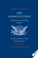 Edward S  Corwin s Constitution and What It Means Today