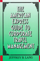 The American Express Guide to Corporate Travel Management