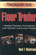 Tricks Of The Floor Trader : tips from a 10-year veteran of...