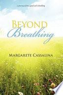 Beyond Breathing