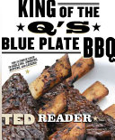 King of the Q s Blue Plate BBQ